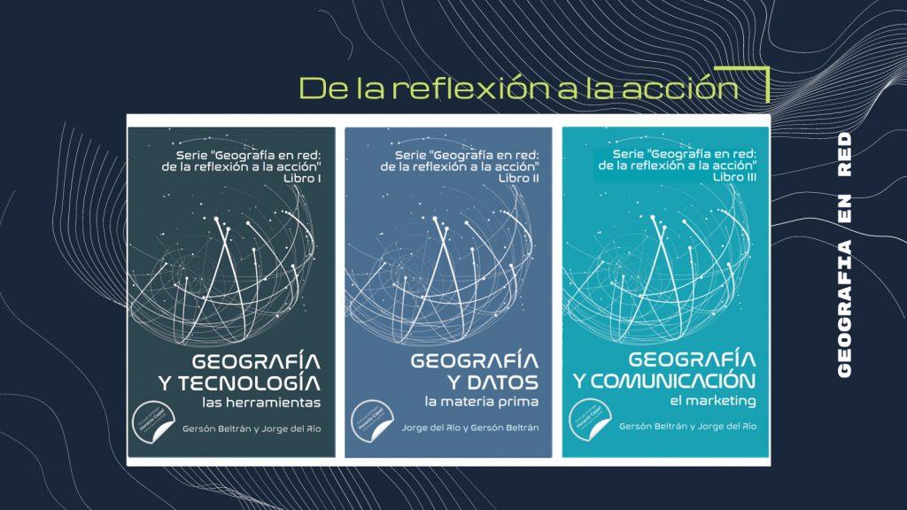 Trilogía Geografía en red de la reflexión a la acción